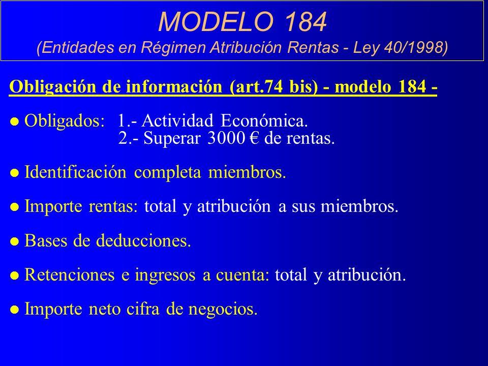 MODELO 184 (Entidades en Régimen Atribución Rentas - Ley 40/1998) Obligación de información (art.74 bis) - modelo 184 - l Obligados: 1.- Actividad Económica.