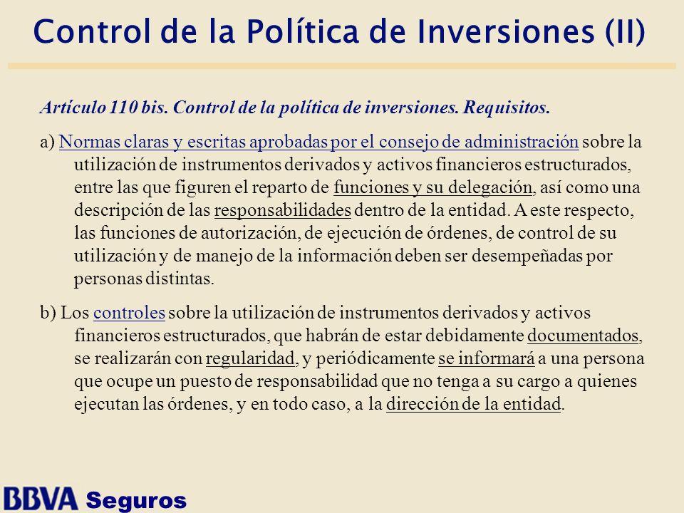 Seguros Control de la Política de Inversiones (II) Artículo 110 bis. Control de la política de inversiones. Requisitos. a) Normas claras y escritas ap