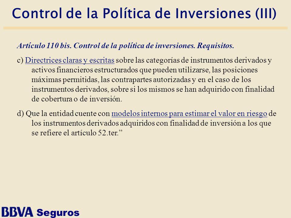 Seguros Control de la Política de Inversiones (III) Artículo 110 bis. Control de la política de inversiones. Requisitos. c) Directrices claras y escri