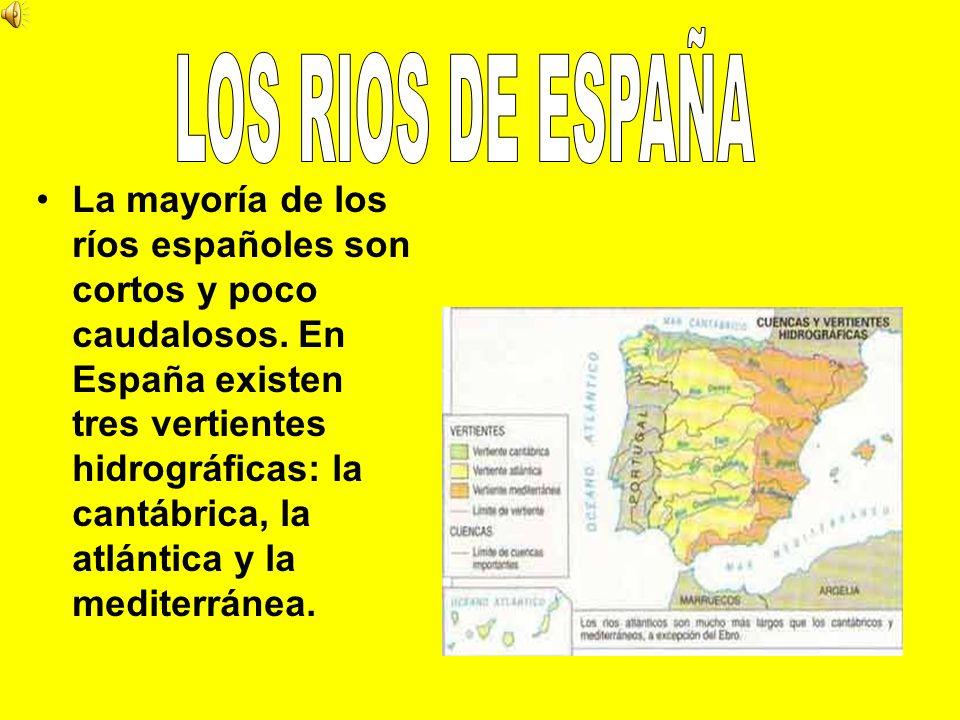 La mayoría de los ríos españoles son cortos y poco caudalosos. En España existen tres vertientes hidrográficas: la cantábrica, la atlántica y la medit