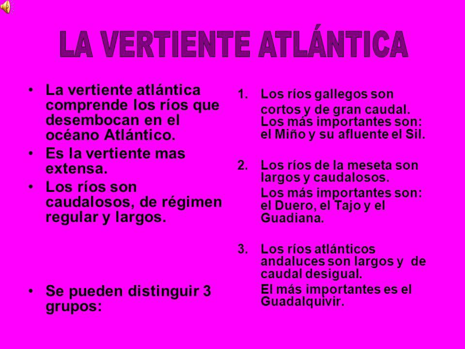 La vertiente atlántica comprende los ríos que desembocan en el océano Atlántico. Es la vertiente mas extensa. Los ríos son caudalosos, de régimen regu