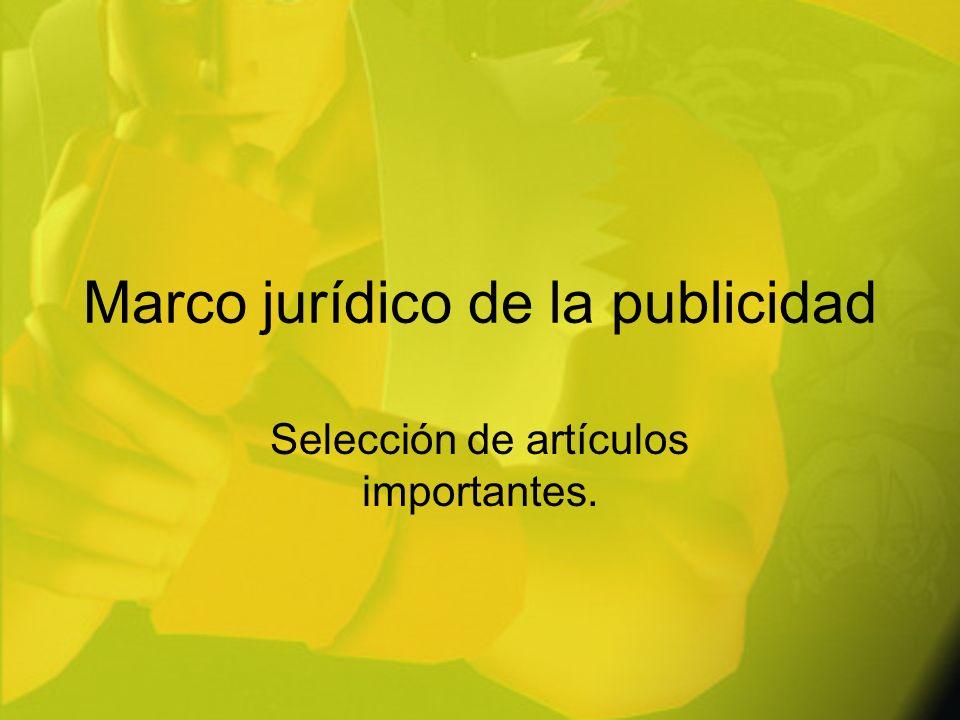 Marco jurídico de la publicidad Selección de artículos importantes.