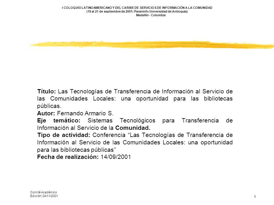 1 Título: Las Tecnologías de Transferencia de Información al Servicio de las Comunidades Locales: una oportunidad para las bibliotecas públicas. Autor