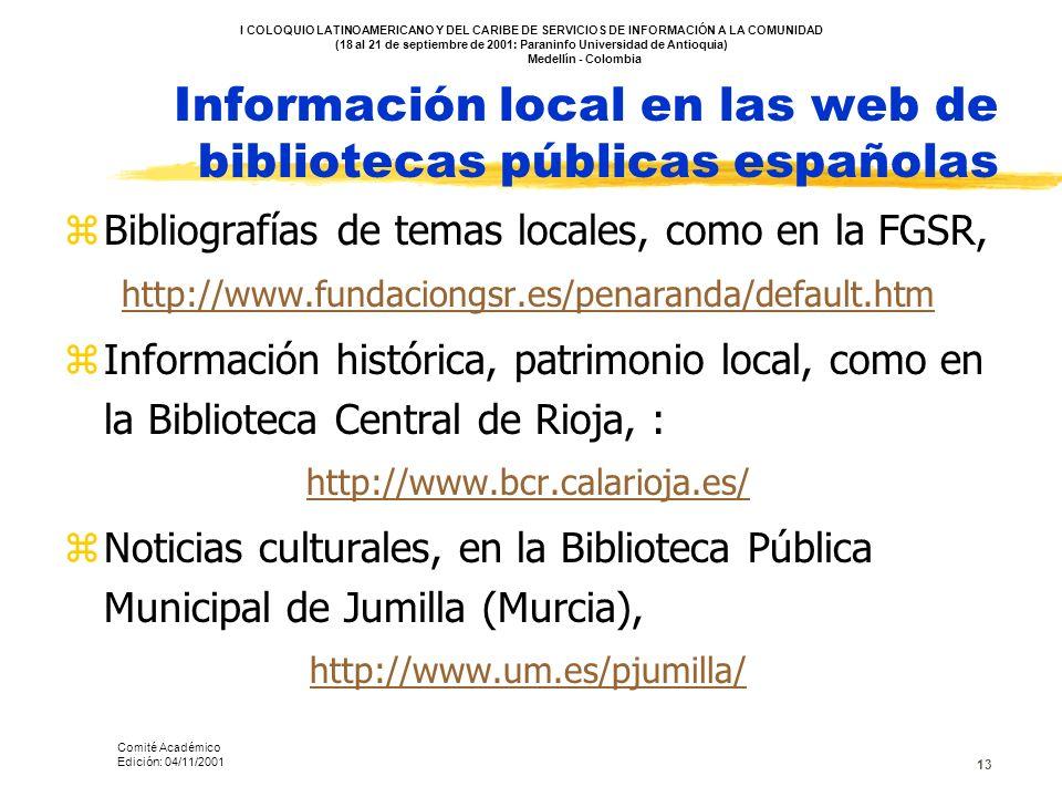 13 Información local en las web de bibliotecas públicas españolas zBibliografías de temas locales, como en la FGSR, http://www.fundaciongsr.es/penaran