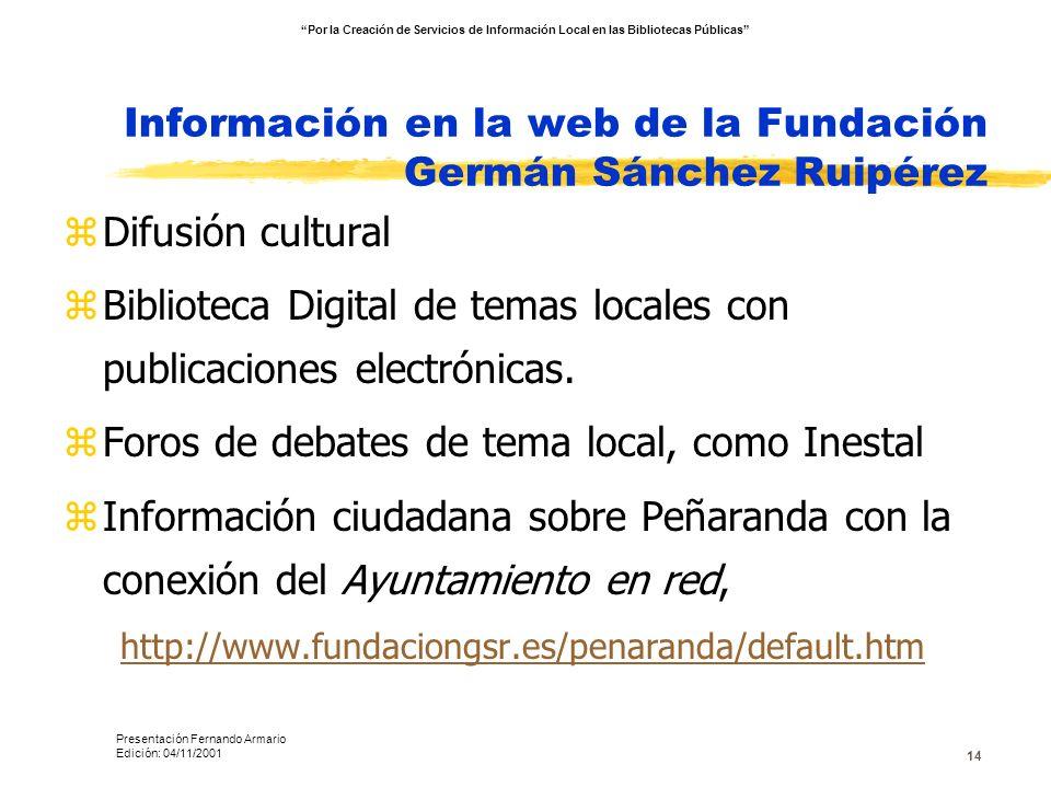 14 Información en la web de la Fundación Germán Sánchez Ruipérez zDifusión cultural zBiblioteca Digital de temas locales con publicaciones electrónica