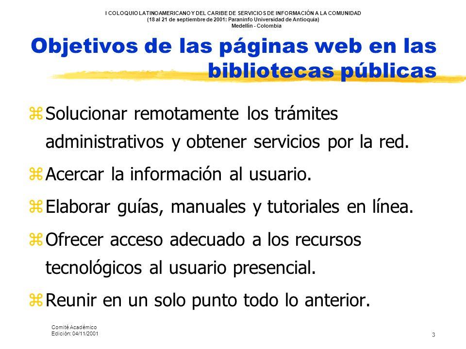 3 Objetivos de las páginas web en las bibliotecas públicas zSolucionar remotamente los trámites administrativos y obtener servicios por la red. zAcerc