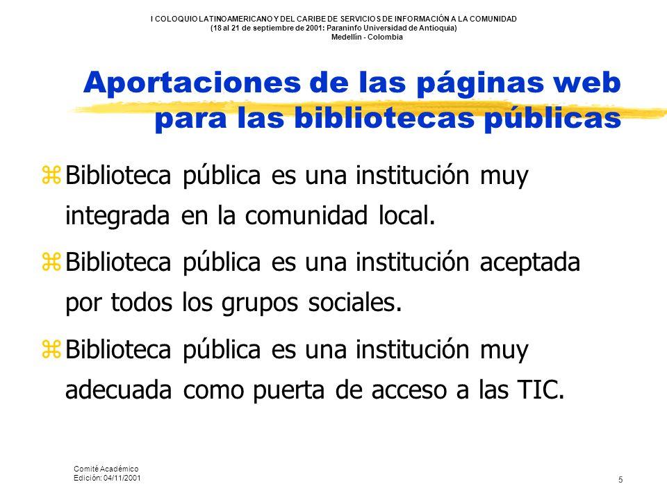 5 Aportaciones de las páginas web para las bibliotecas públicas zBiblioteca pública es una institución muy integrada en la comunidad local. zBibliotec