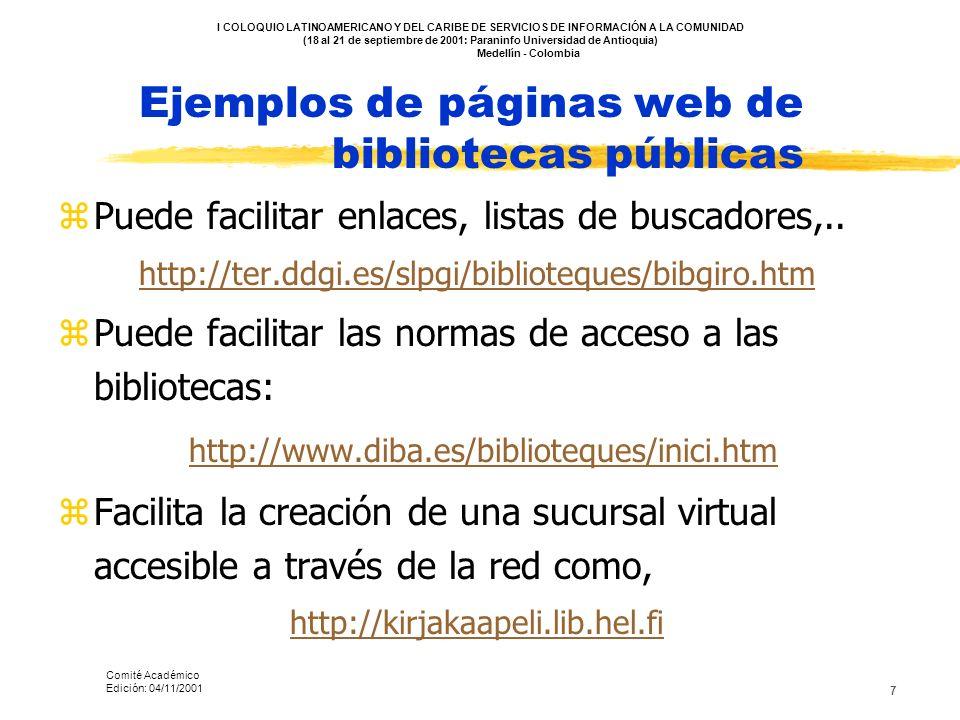 7 Ejemplos de páginas web de bibliotecas públicas zPuede facilitar enlaces, listas de buscadores,.. http://ter.ddgi.es/slpgi/biblioteques/bibgiro.htm
