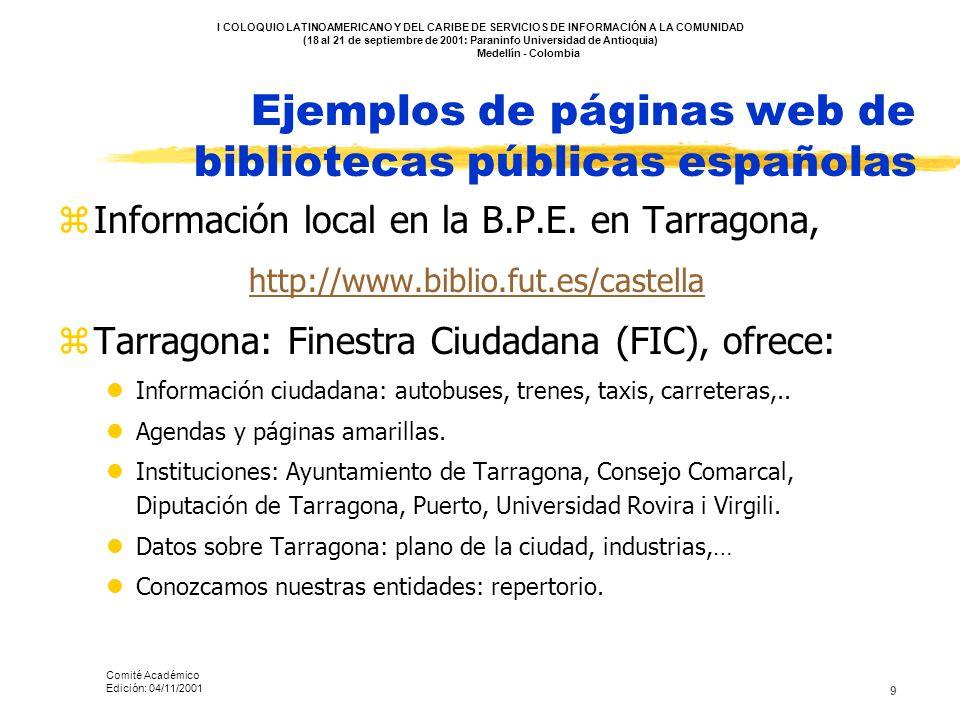 9 Ejemplos de páginas web de bibliotecas públicas españolas zInformación local en la B.P.E. en Tarragona, http://www.biblio.fut.es/castella zTarragona