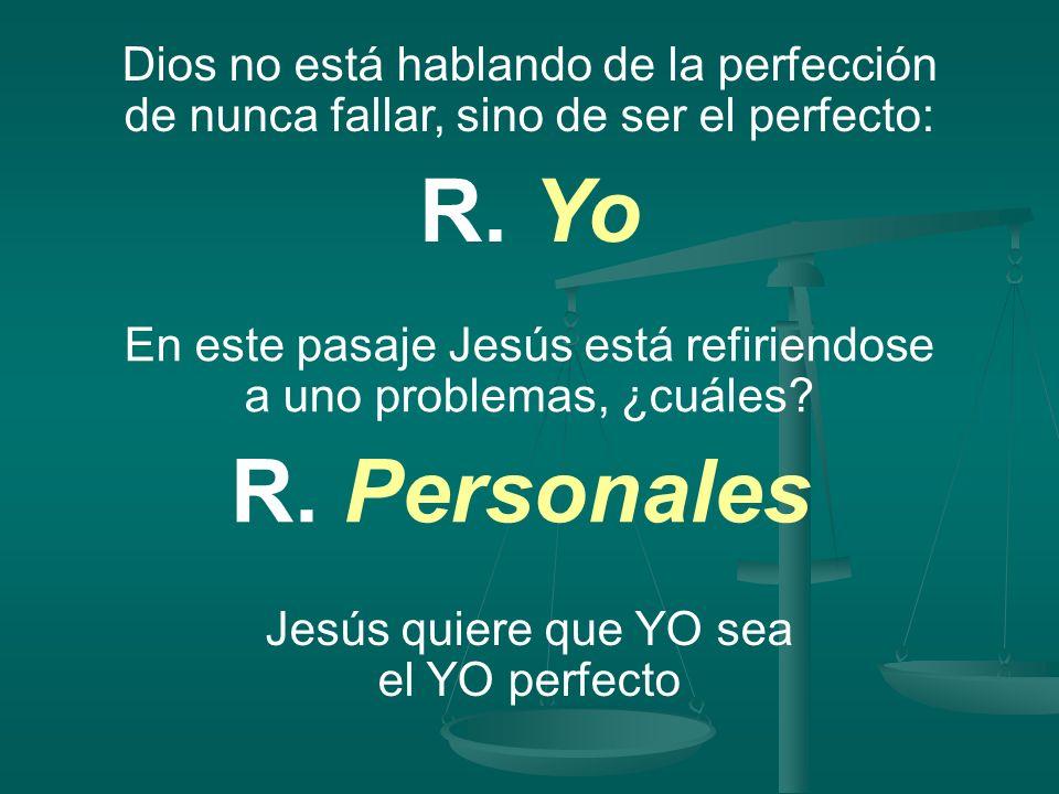 Sed pues, vosotros perfectos, como vuestro Padre que está en los cielos es perfecto (Mat. 5:48)