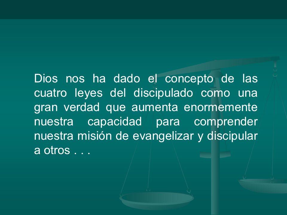 Dios nos ha dado el concepto de las cuatro leyes del discipulado como una gran verdad que aumenta enormemente nuestra capacidad para comprender nuestra misión de evangelizar y discipular a otros...
