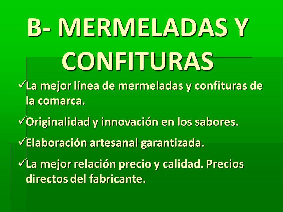 B- MERMELADAS Y CONFITURAS La mejor línea de mermeladas y confituras de la comarca. La mejor línea de mermeladas y confituras de la comarca. Originali