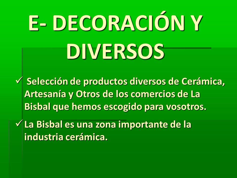 E- DECORACIÓN Y DIVERSOS Selección de productos diversos de Cerámica, Artesanía y Otros de los comercios de La Bisbal que hemos escogido para vosotros