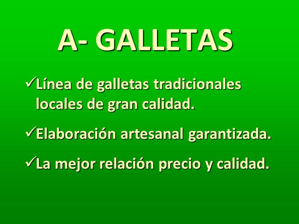 A- GALLETAS Línea de galletas tradicionales locales de gran calidad. Línea de galletas tradicionales locales de gran calidad. Elaboración artesanal ga