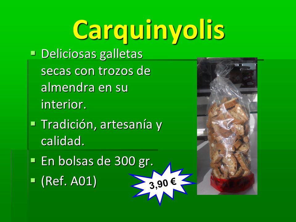 Carquinyolis Carquinyolis Deliciosas galletas secas con trozos de almendra en su interior. Deliciosas galletas secas con trozos de almendra en su inte