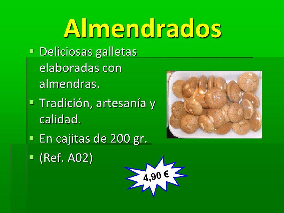 Almendrados Almendrados Deliciosas galletas elaboradas con almendras. Deliciosas galletas elaboradas con almendras. Tradición, artesanía y calidad. Tr