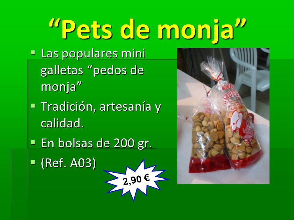 Pets de monja Pets de monja Las populares mini galletas pedos de monja Las populares mini galletas pedos de monja Tradición, artesanía y calidad. Trad