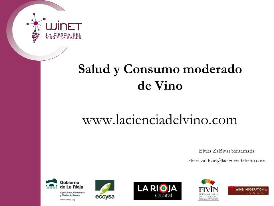 Salud y Consumo moderado de Vino www.lacienciadelvino.com Elvira Zaldívar Santamaría elvira.zaldivar@lacienciadelvino.com