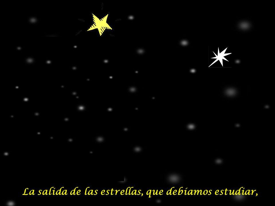 La salida de las estrellas, que debíamos estudiar,