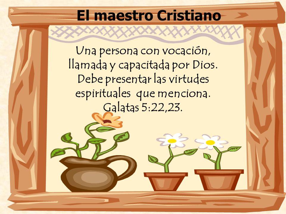 Una persona con vocación, llamada y capacitada por Dios.
