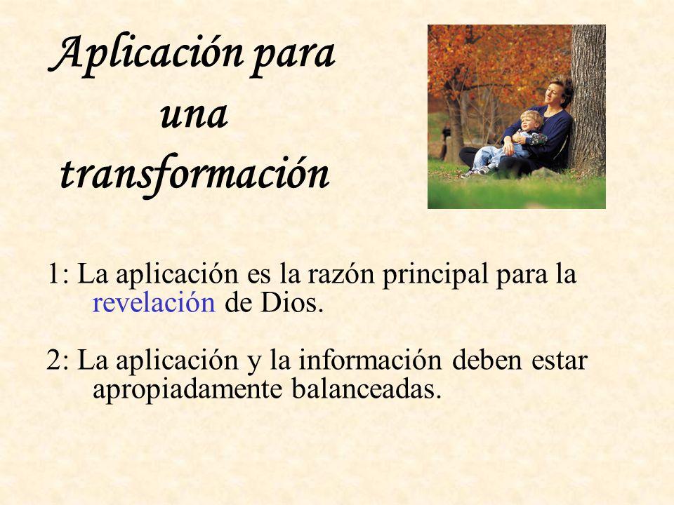 1: La aplicación es la razón principal para la revelación de Dios.