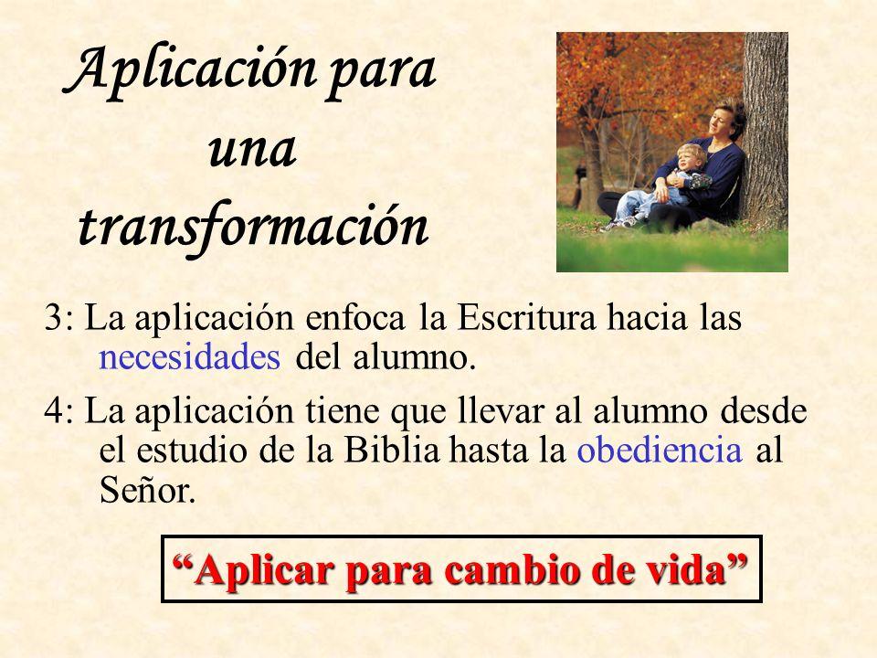 Aplicar para cambio de vida 3: La aplicación enfoca la Escritura hacia las necesidades del alumno.