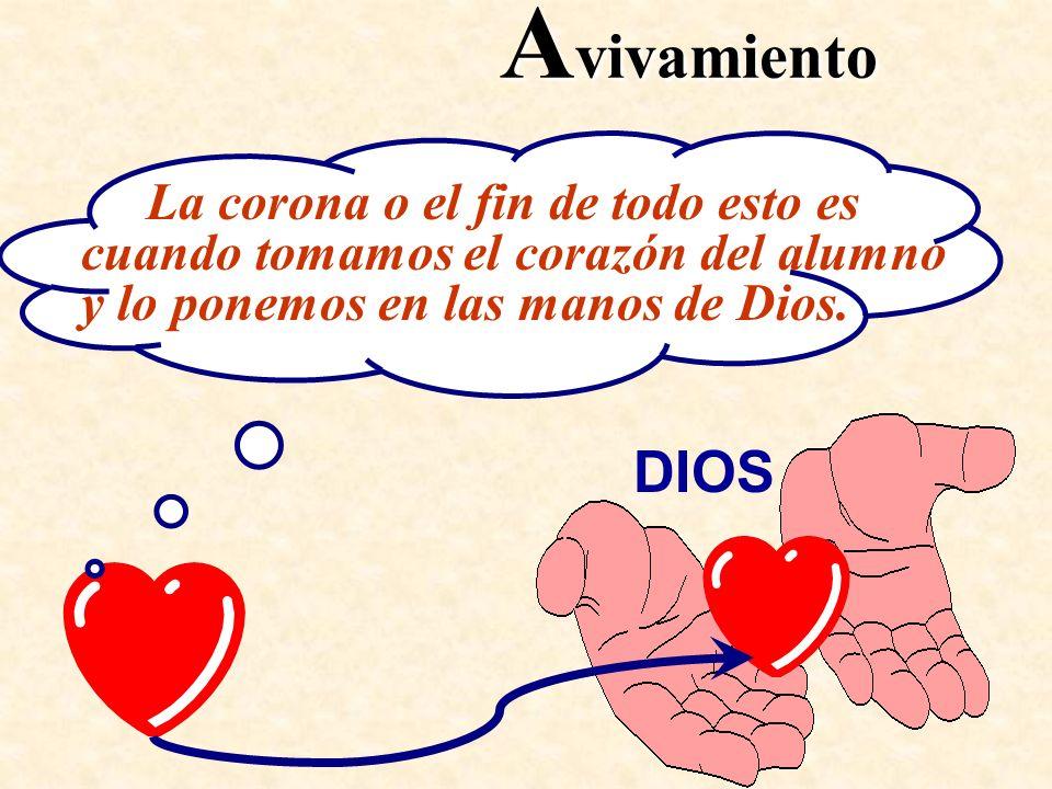 A vivamiento La corona o el fin de todo esto es cuando tomamos el corazón del alumno y lo ponemos en las manos de Dios.