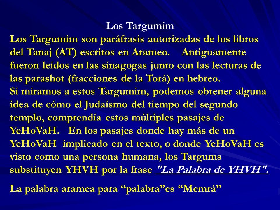 Los Targumim Los Targumim son paráfrasis autorizadas de los libros del Tanaj (AT) escritos en Arameo. Antiguamente fueron leídos en las sinagogas junt