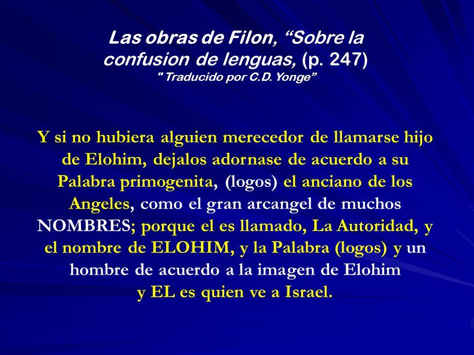 Y si no hubiera alguien merecedor de llamarse hijo de Elohim, dejalos adornase de acuerdo a su Palabra primogenita, (logos) el anciano de los Angeles,