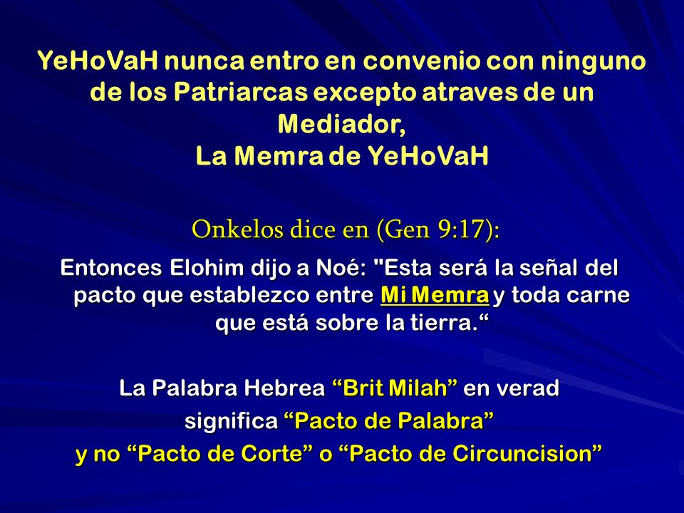 Onkelos dice en (Gen 9:17): Onkelos dice en (Gen 9:17): Entonces Elohim dijo a Noé: