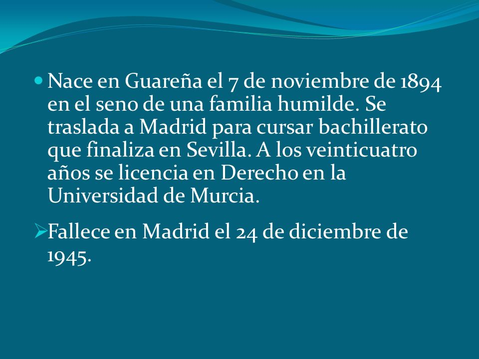 Nace en Guareña el 7 de noviembre de 1894 en el seno de una familia humilde. Se traslada a Madrid para cursar bachillerato que finaliza en Sevilla. A