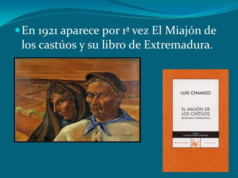 En 1921 aparece por 1ª vez El Miajón de los castúos y su libro de Extremadura.