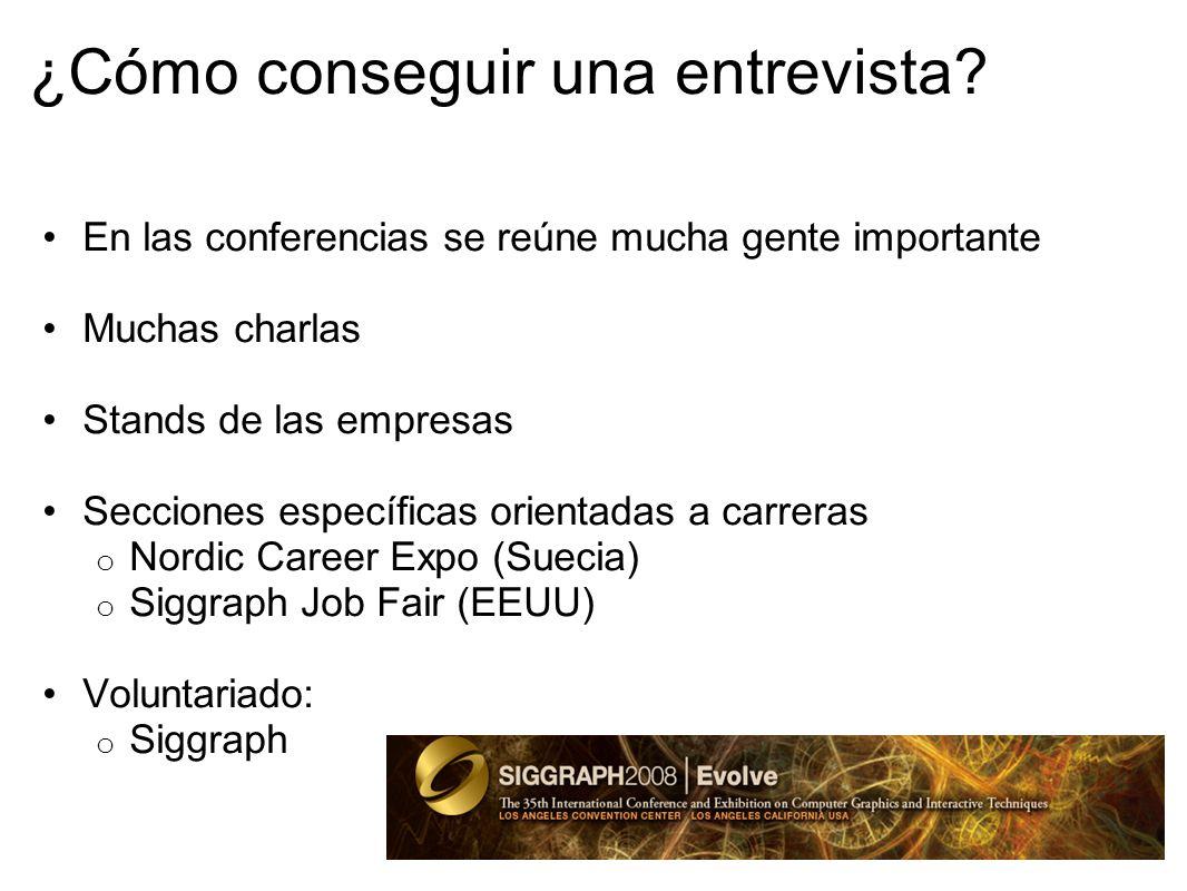 ¿Cómo conseguir una entrevista? En las conferencias se reúne mucha gente importante Muchas charlas Stands de las empresas Secciones específicas orient