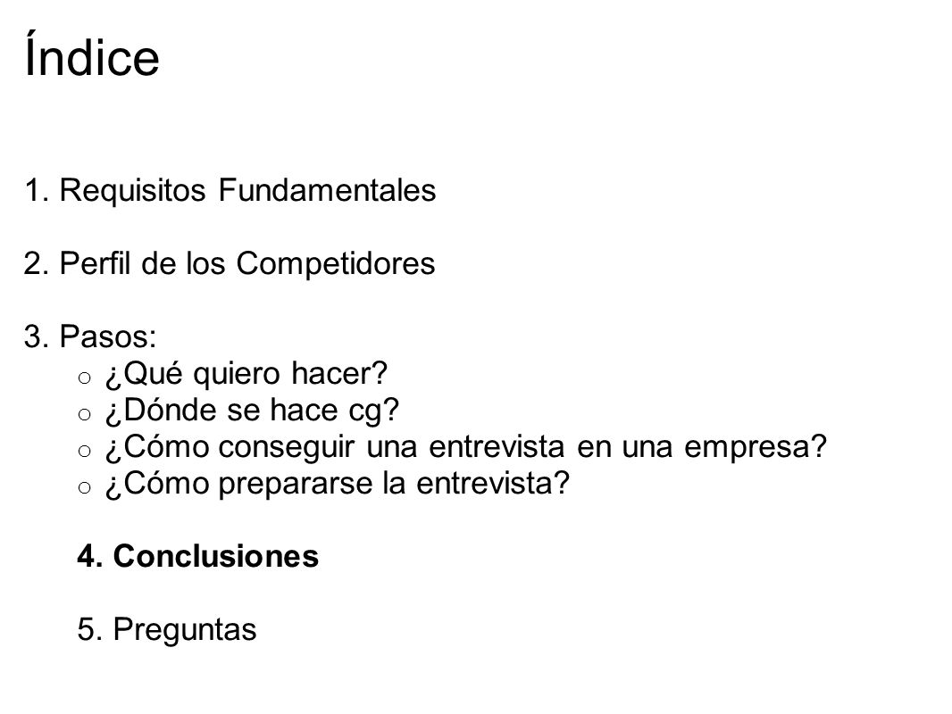 Índice 1. Requisitos Fundamentales 2. Perfil de los Competidores 3.