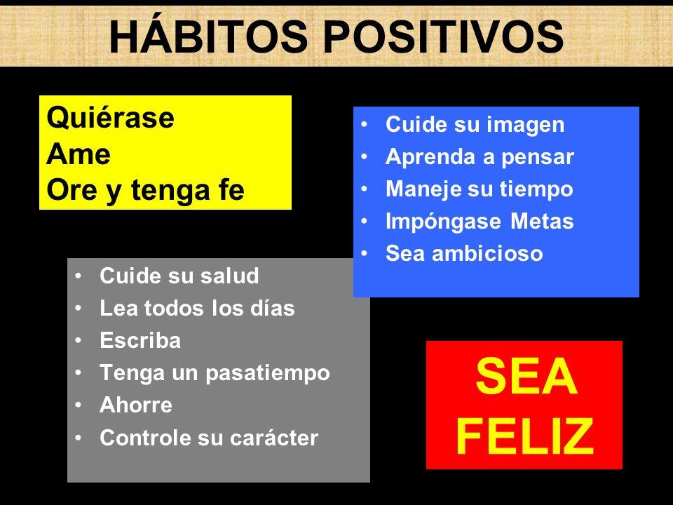 Reinvéntese Cómo quiere ser usted Qué pasos tiene que dar para ser como usted quiere Practique hábitos positivos que le lleven hacia donde usted quiere Clave 2