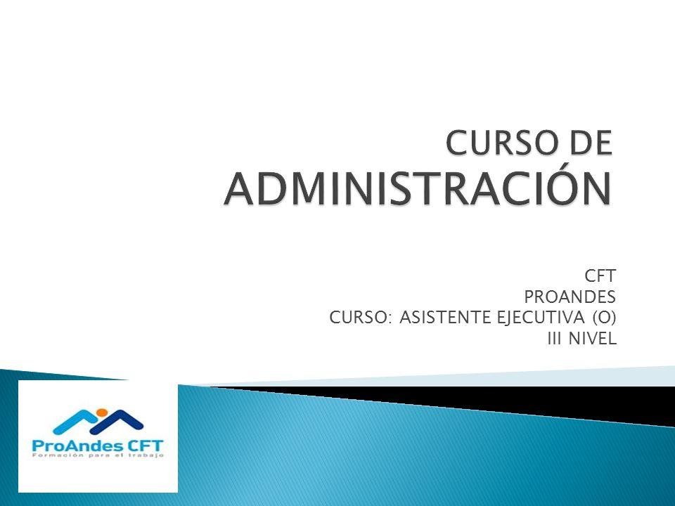 CFT PROANDES CURSO: ASISTENTE EJECUTIVA (O) III NIVEL