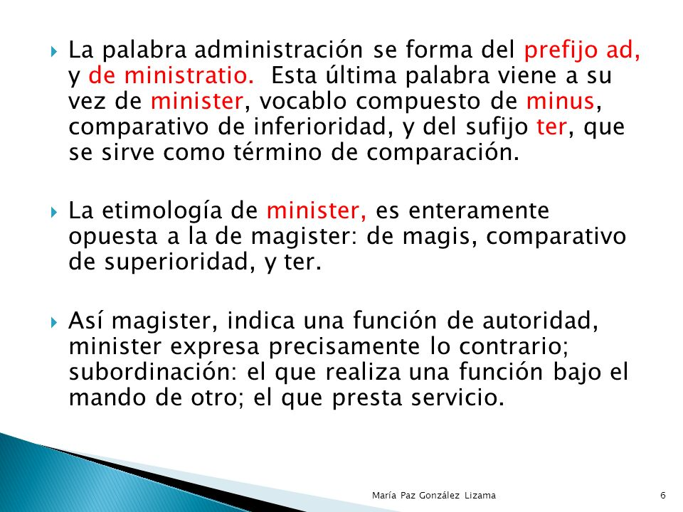 La palabra administración se forma del prefijo ad, y de ministratio.