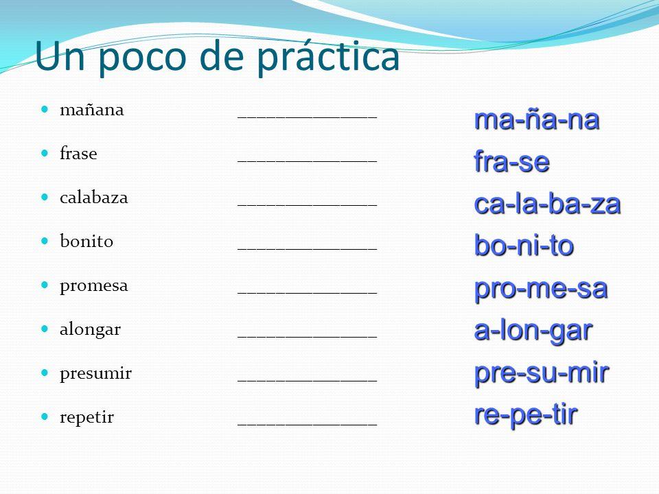 Un poco de práctica mañana _______________ frase _______________ calabaza _______________ bonito _______________ promesa _______________ alongar _____