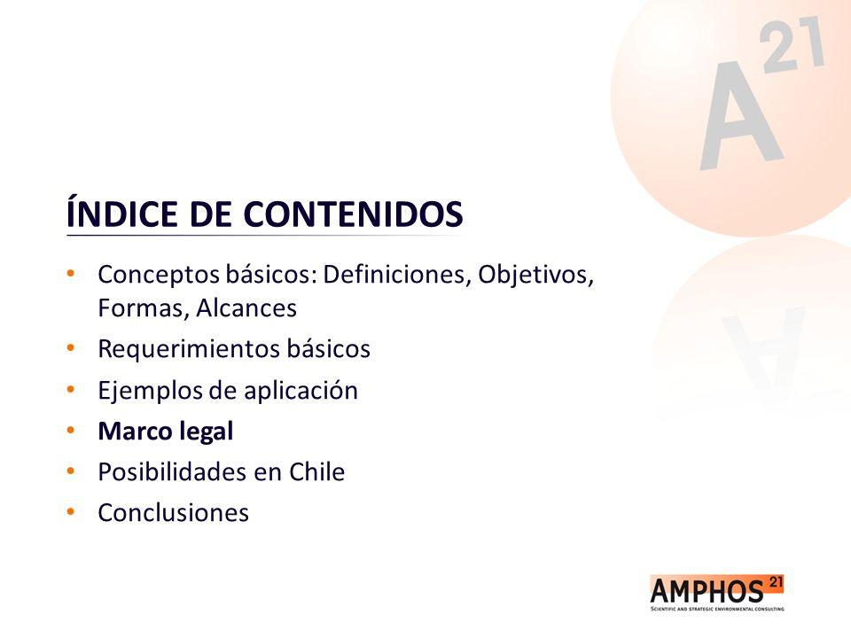 ÍNDICE DE CONTENIDOS Conceptos básicos: Definiciones, Objetivos, Formas, Alcances Requerimientos básicos Ejemplos de aplicación Marco legal Posibilida