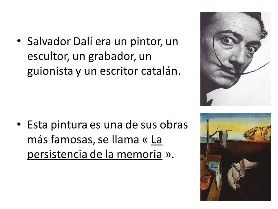 Salvador Dalí era un pintor, un escultor, un grabador, un guionista y un escritor catalán. Esta pintura es una de sus obras más famosas, se llama « La