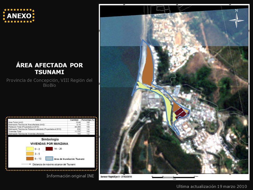 ANEXO ÁREA AFECTADA POR TSUNAMI Provincia de Concepción, VIII Región del BioBío Ultima actualización 19 marzo 2010 Información original INE