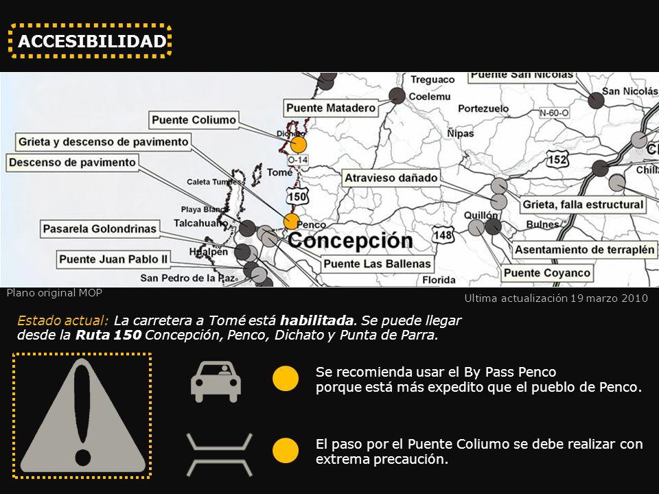 ACCESIBILIDAD Ultima actualización 19 marzo 2010 Se recomienda usar el By Pass Penco porque está más expedito que el pueblo de Penco.