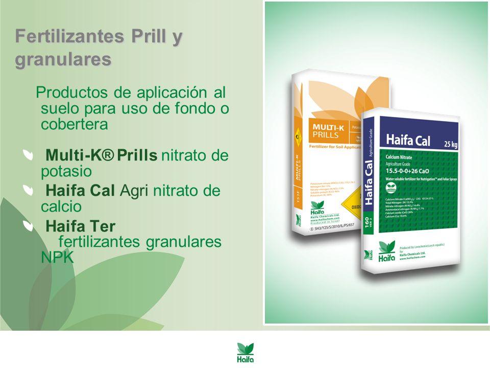 Fertilizantes Prill y granulares Productos de aplicación al suelo para uso de fondo o cobertera Multi-K® Prills nitrato de potasio Haifa Cal Agri nitrato de calcio Haifa Ter fertilizantes granulares NPK