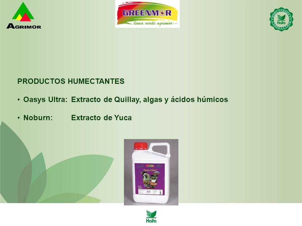 PRODUCTOS HUMECTANTES Oasys Ultra:Extracto de Quillay, algas y ácidos húmicos Noburn:Extracto de Yuca