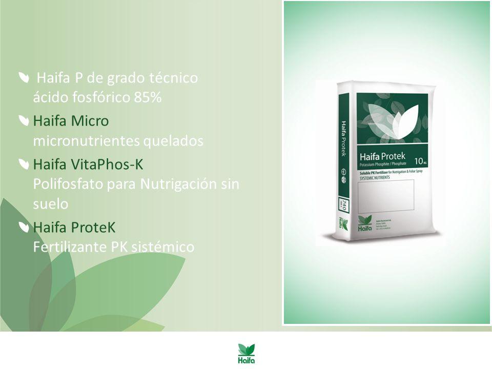 Haifa P de grado técnico ácido fosfórico 85% Haifa Micro micronutrientes quelados Haifa VitaPhos-K Polifosfato para Nutrigación sin suelo Haifa ProteK Fertilizante PK sistémico