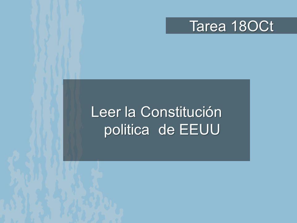 Tarea 18OCt Leer la Constitución politica de EEUU