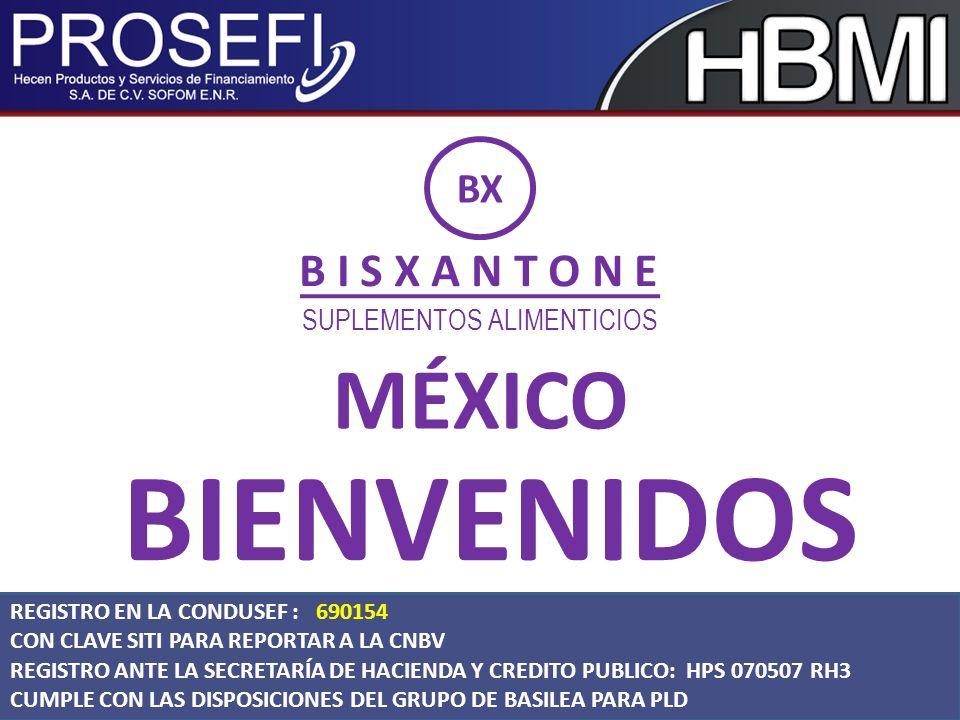 BX MÉXICO SUPLEMENTOS ALIMENTICIOS B I S X A N T O N E BIENVENIDOS REGISTRO EN LA CONDUSEF : 690154 CON CLAVE SITI PARA REPORTAR A LA CNBV REGISTRO AN
