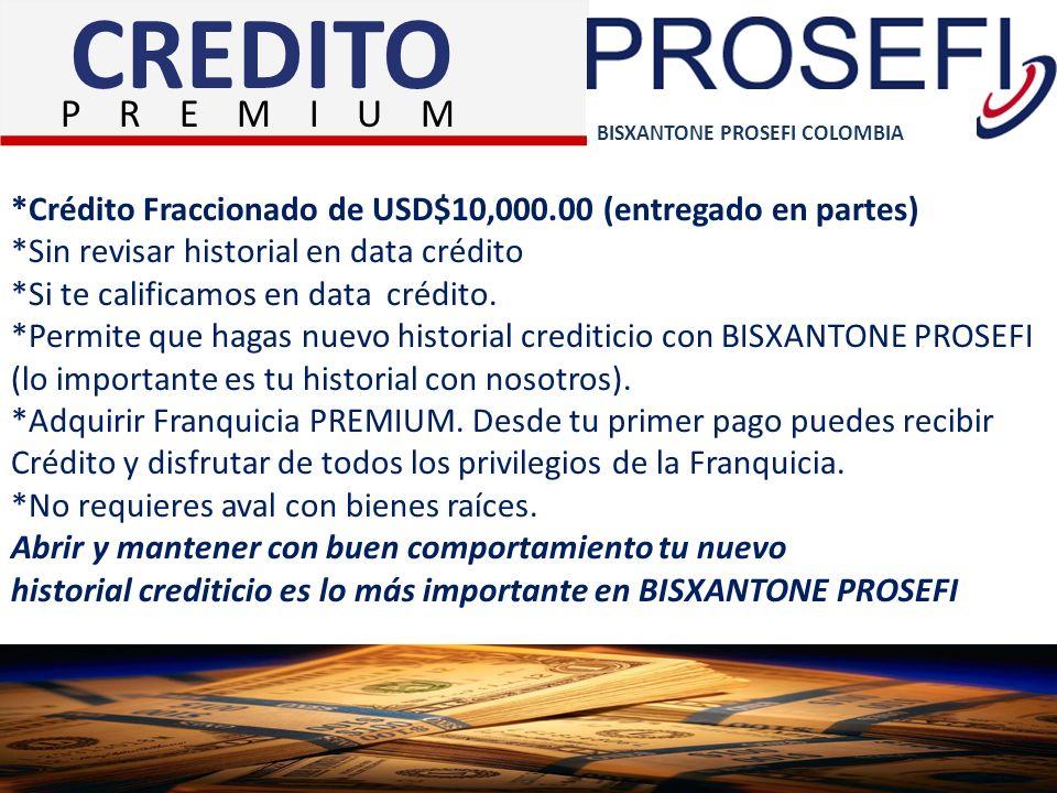 BISXANTONE PROSEFI COLOMBIA CREDITO *Crédito Fraccionado de USD$10,000.00 (entregado en partes) *Sin revisar historial en data crédito *Si te califica