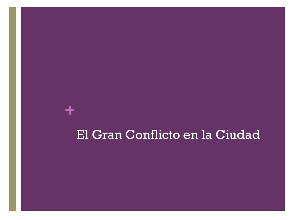 + El Gran Conflicto en la Ciudad