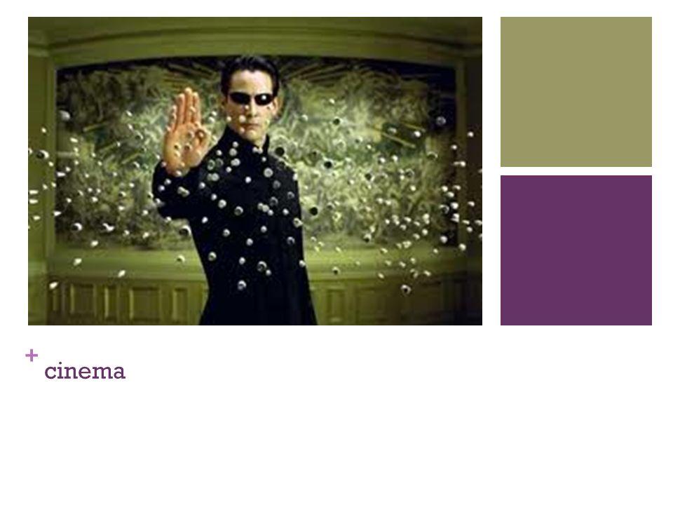+ cinema